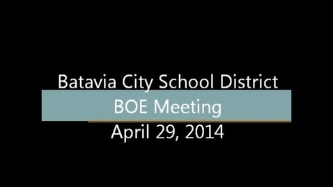 Thumbnail for entry Board of Education Meeting 4/29/14