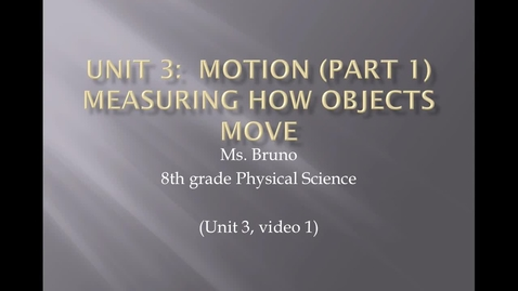 """Thumbnail for entry Unit 3 Motion, Video 1 """"Frame of Reference; Balanced & Unbalanced Forces"""""""