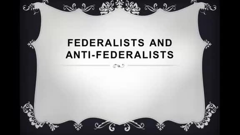 Thumbnail for entry Federalists and Anti-Federalists Review