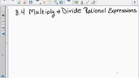 Thumbnail for entry Richard-8.4 Multiplying and Dividing Rational Expressions