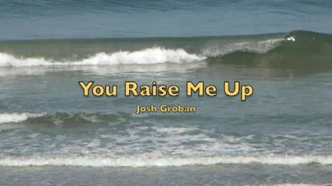 Thumbnail for entry you raise me up - josh groban with lyrics