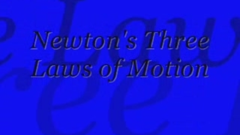 Thumbnail for entry Newton's Three Laws of Motion