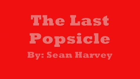 Thumbnail for entry The Last Popsicle