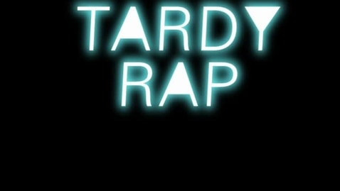 Thumbnail for entry Tardy rap