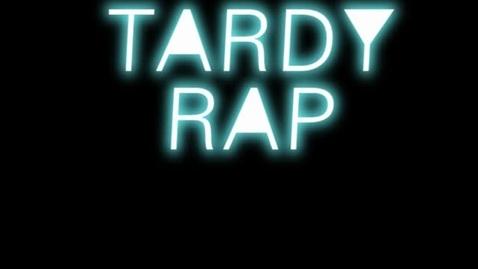 Thumbnail for entry Tardy rap