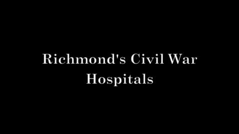 Thumbnail for entry Richmond's Civil War Hospitals
