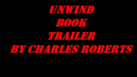 Thumbnail for entry Unwind by Neal Shusterman book trailer