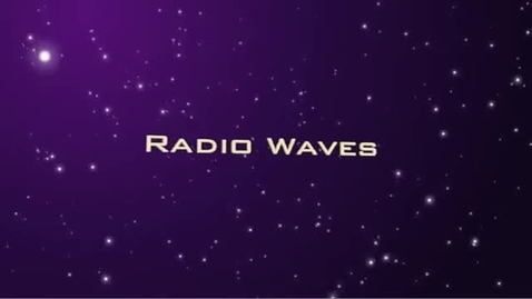 Thumbnail for entry Tour of the EM Spectrum: Radio Waves
