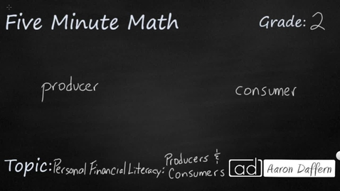 Thumbnail for entry 2nd Grade Math Personal Financial Literacy Producers and Consumers