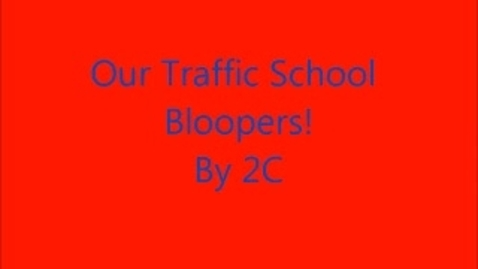 Thumbnail for entry Traffic School Bloopers