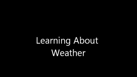 Thumbnail for entry Learning About Weather