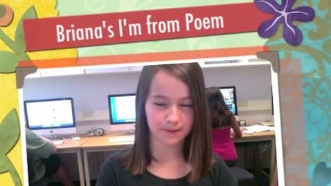 "Thumbnail for entry Briana's ""I'm From 2"" Digital Poem"