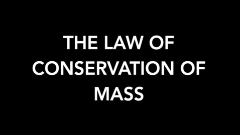 Thumbnail for entry The Law of Conservation of Mass (Lavoisier)