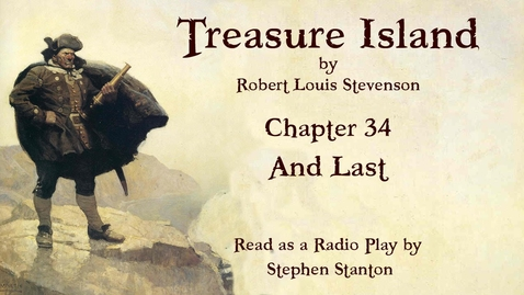 Thumbnail for entry Treasure Island - Chapter 34: And Last