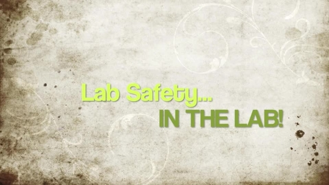 Thumbnail for entry Lab Safety