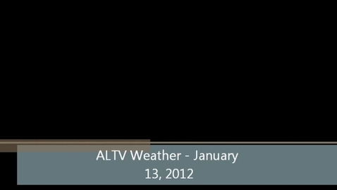 Thumbnail for entry ALTV Weather for January 13, 2012