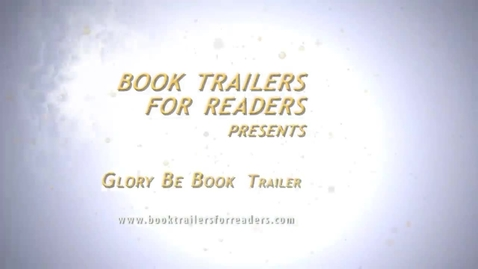 Thumbnail for entry Glory Be Book Trailer