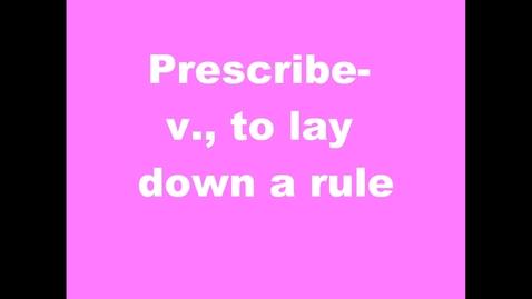 Thumbnail for entry Prescribe