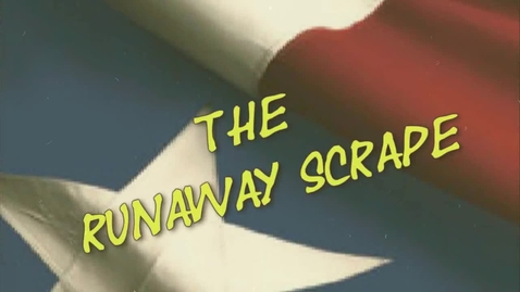 Thumbnail for entry The Runaway Scrape: Texas history