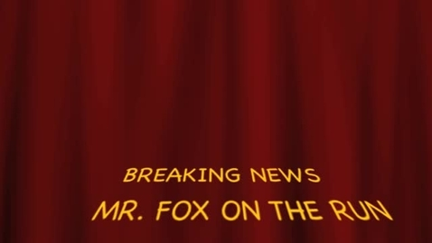 Thumbnail for entry Mr.Fox News Report-Breaking News!