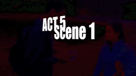 Thumbnail for entry Act 5, Scene 1