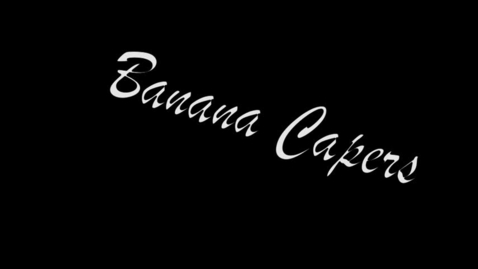 Thumbnail for entry Banana Caper, 3rd Block, Suite 5, Fall 2017