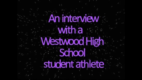 Thumbnail for entry Student Athlete Interview (pd. 2 group 4 )