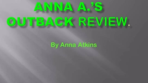Thumbnail for entry Outback Review - Anna A.