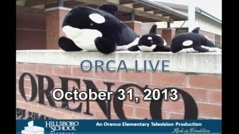 Thumbnail for entry Orca Live October 31, 2013