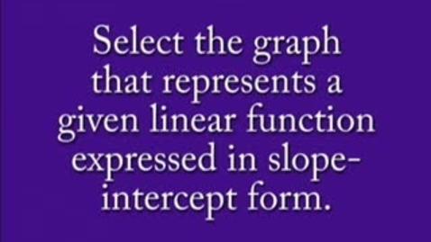 Thumbnail for entry Linear Function in Slope Intercept Form