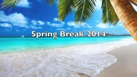 Thumbnail for entry Spring Break 2014