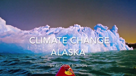 Thumbnail for entry Climate Change In Alaska
