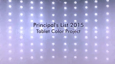 Thumbnail for entry Principal's List Color Tablet Project 2015