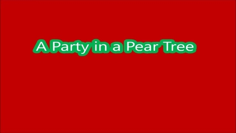Thumbnail for entry A Party in a Pear tree