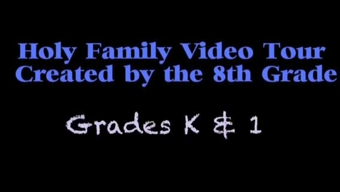 Thumbnail for entry Grades K & 1 Video Tour