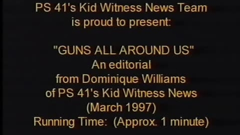 "Thumbnail for entry (1997) KWN ""Guns All Around Us"""