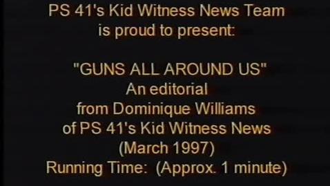 "Thumbnail for entry (1997) KWN ""Guns All Around Us"""