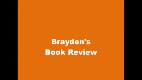 Thumbnail for entry 13-14 Hodges Brayden's Book Review