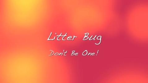 Thumbnail for entry Litter Bug
