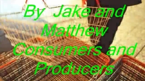 Thumbnail for entry Consumers and Producers