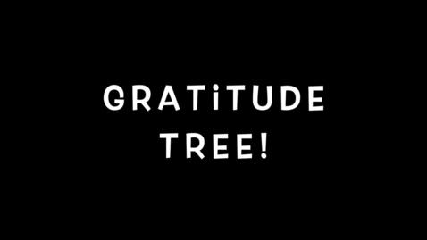 Thumbnail for entry Gratitude Tree