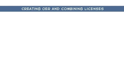 """Thumbnail for entry Creating OER and Combining Licences Part """""""