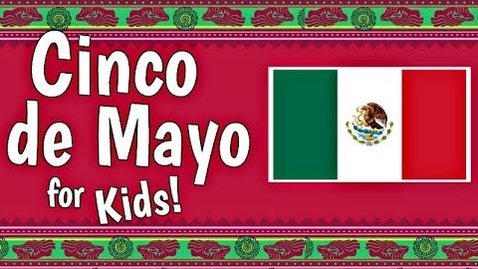 Thumbnail for entry Cinco de Mayo for Kids