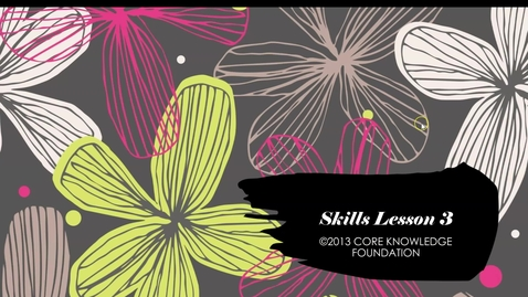 Thumbnail for entry CKLA Skills Unit 4 Lesson 3 - 2nd Grade