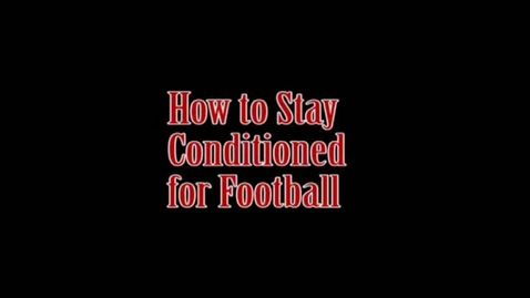 Thumbnail for entry How to stay conditioned for football