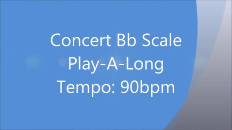 Thumbnail for entry Concert Bb Scale Play Along - Band