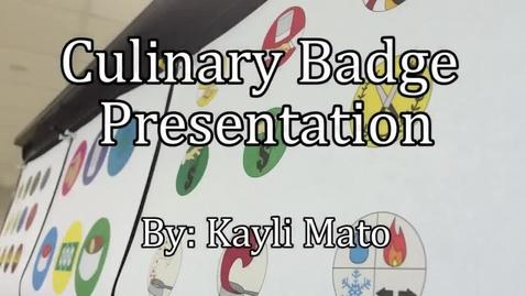 Thumbnail for entry Kayli Mato Culinary Badge Presentation