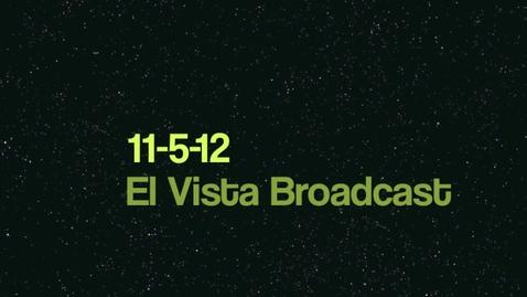 Thumbnail for entry El Vista Broadcast 11-5-12