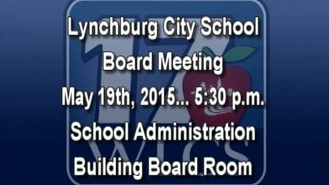 Thumbnail for entry May 19th, 2015 LCS Board Meeting