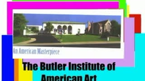 Thumbnail for entry Butler Art Institute (WSCN 2006/2007)